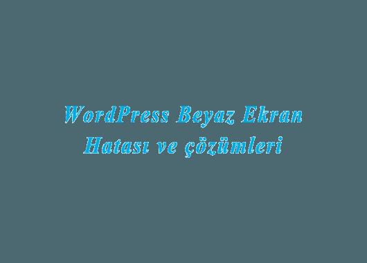 wordpress beyaz ekran hatası