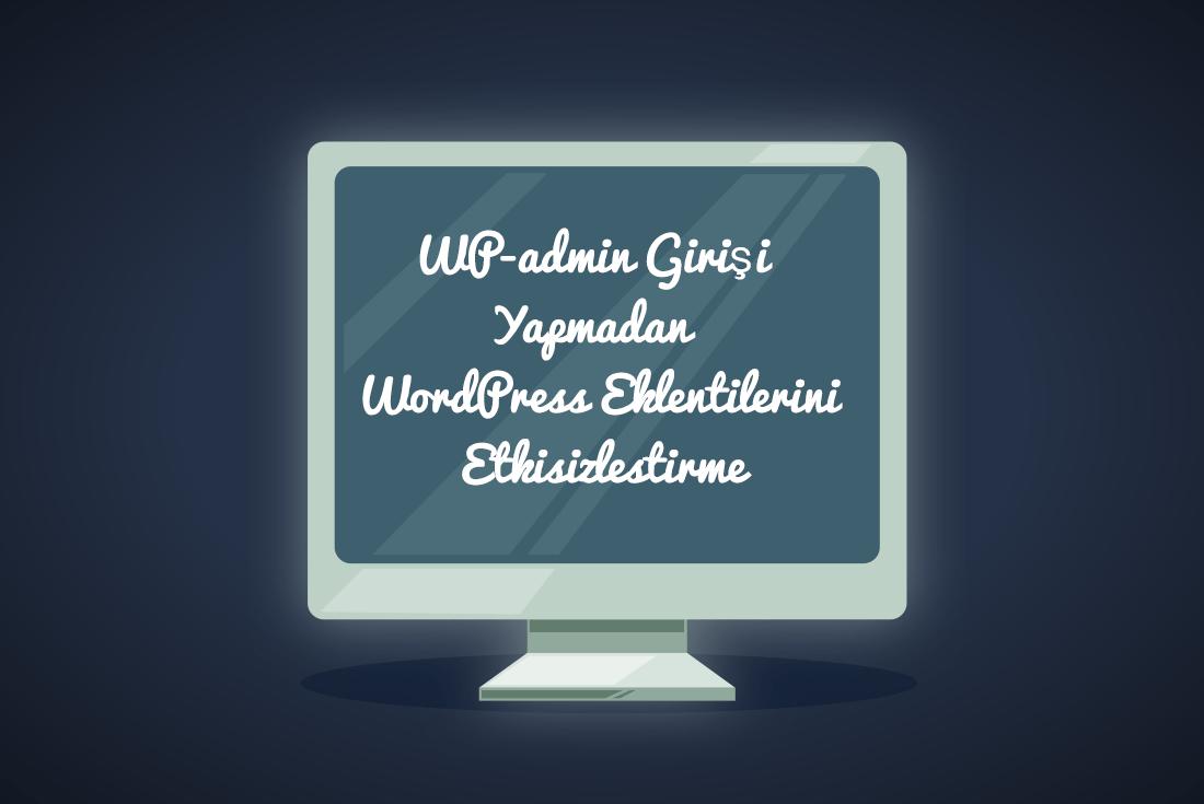 wordpress eklenti etkisizleştirme